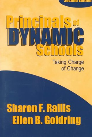 Principals of Dynamic Schools Taking Charge of Change 2nd 2000 9780761976103 Front Cover