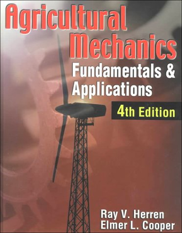Agricultural Mechanics Fundamentals and Applications 4th 2002 (Revised) edition cover