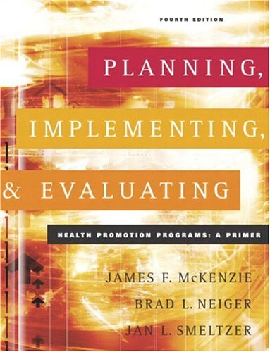 Planning, Implementing, and Evaluating Health Promotion Programs A Primer 4th 2005 (Revised) edition cover