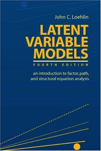 Latent Variable Models An Introduction to Factor, Path, and Structural Equation Analysis 4th 2004 (Revised) 9780805849103 Front Cover