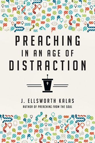 Preaching in an Age of Distraction   2014 edition cover