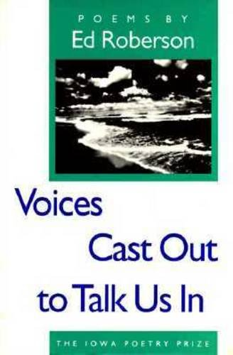 Voices Cast Out to Talk Us In  N/A edition cover