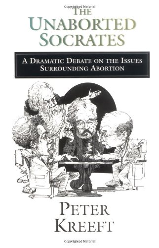 Unaborted Socrates A Dramatic Debate on the Issues Surrounding Abortion N/A edition cover