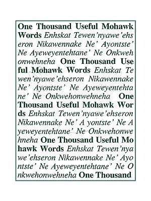 Mohawk, One Thousand Useful Words N/A 9780884327103 Front Cover