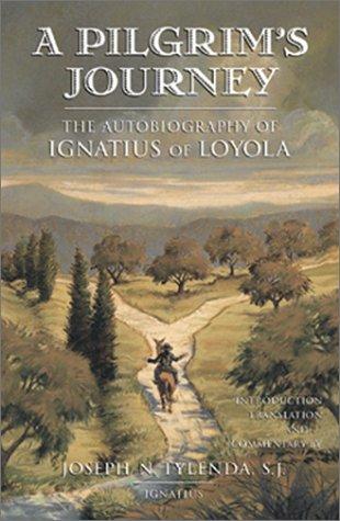 Pilgrim's Journey The Autobiography of Ignatius of Loyola  2001 edition cover