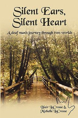 Silent Ears, Silent Heart A Deaf Man's Journey Through Two Worlds  2003 edition cover