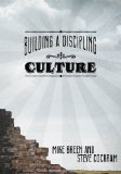 Building a Discipling Culture  N/A 9780982452103 Front Cover