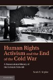 Human Rights Activism and the End of the Cold War A Transnational History of the Helsinki Network  2013 edition cover