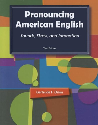 Pronouncing American English Sounds, Stress, and Intonation 3rd 2012 edition cover