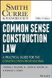 Smith, Currie and Hancock's Common Sense Construction Law: A Practical Guide for the Construction Professional  2014 edition cover