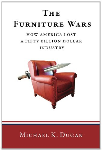 Furniture Wars How America Lost a 50 Billion Dollar Industry N/A edition cover