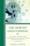 How to Grants Manual Successful Grantseeking Techniques for Obtaining Public and Private Grants 8th 2015 edition cover