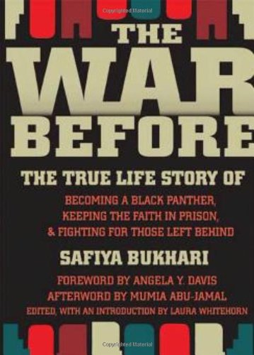 War Before : The True Life Story of Becoming a Black Panther, Keeping the Faith in Prison, and Fighting for Those Left Behind  2009 9781558616103 Front Cover