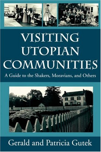 Visiting Utopian Communities A Guide to the Shakers, Moravians, and Others  1998 edition cover