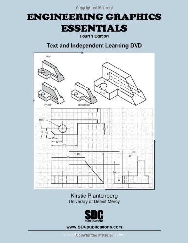 Engineering Graphics Essentials 4th Edition And Independent Learning DVD N/A edition cover