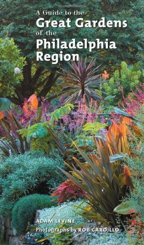Guide to the Great Gardens of the Philadelphia Region   2007 edition cover