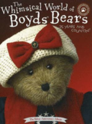 Whimsical World of Boyd's Bears Silver Anniversary Album  2004 9781932485103 Front Cover