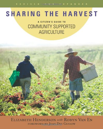 Sharing the Harvest A Citizen's Guide to Community Supported Agriculture, 2nd Edition 2nd 2007 (Revised) edition cover