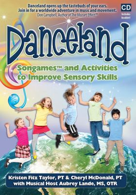 Danceland: Songames and Activities to Improve Sensory Skills  2010 9781935567103 Front Cover
