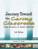Journey Toward the Caring Classroom: Using Adventure to Create Community in the Classroom  2013 edition cover