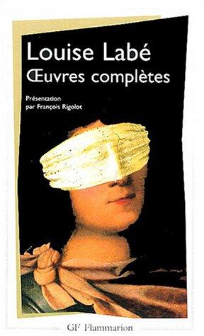 Oeuvres Completes: Sonnets, Elegies, Debat De Folie Et D Amour 1st 2004 edition cover