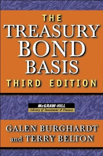 Treasury Bond Basis An In-Depth Analysis for Hedgers, Speculators, and Arbitrageurs 3rd 2005 (Revised) edition cover