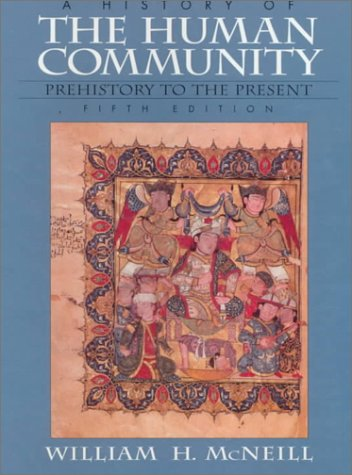 History of the Human Community Prehistory to the Present 5th 1997 (Revised) 9780132625104 Front Cover