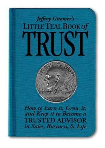 Trust How to Earn It, Grow It, and Keep It to Become a Trusted Advisor in Sales, Business and Life  2009 9780137154104 Front Cover