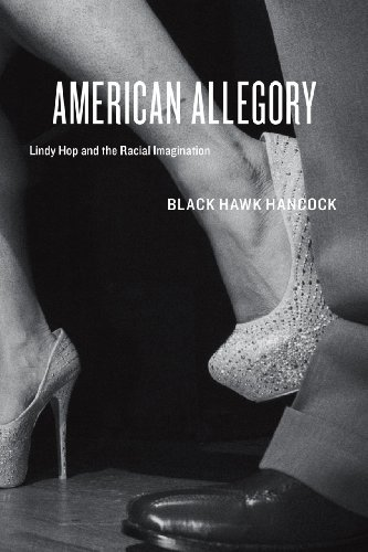 American Allegory Lindy Hop and the Racial Imagination  2013 edition cover