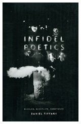 Infidel Poetics Riddles, Nightlife, Substance  2009 9780226803104 Front Cover