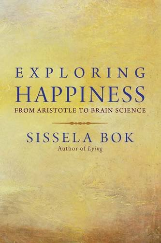 Exploring Happiness From Aristotle to Brain Science  2011 edition cover
