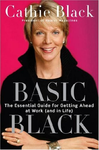 Basic Black The Essential Guide for Getting Ahead at Work (and in Life)  2007 9780307351104 Front Cover