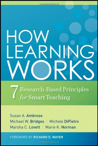 How Learning Works Seven Research-Based Principles for Smart Teaching  2010 9780470484104 Front Cover