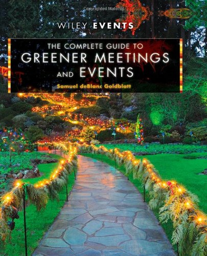 Complete Guide to Greener Meetings and Events   2012 9780470640104 Front Cover