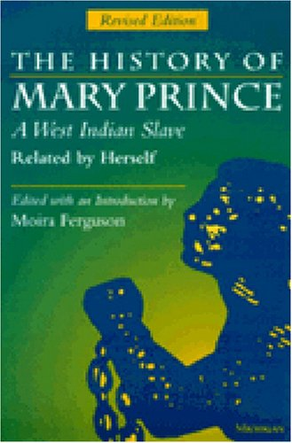 History of Mary Prince A West Indian Slave, Related by Herself 2nd 1997 (Revised) edition cover