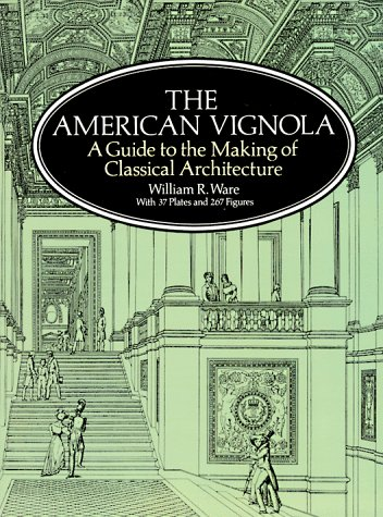 American Vignola A Guide to the Making of Classical Architecture  1995 (Unabridged) edition cover