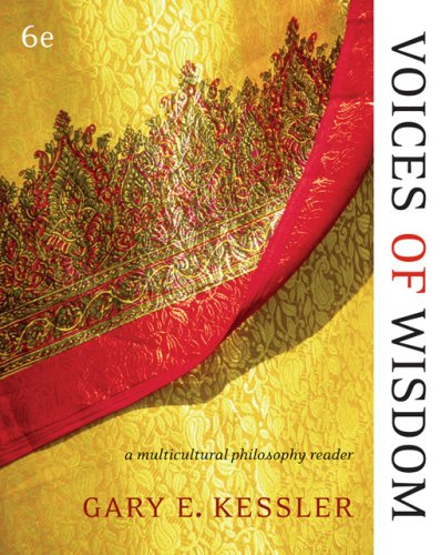 Voices of Wisdom A Multicultural Philosophy Reader 6th 2007 edition cover