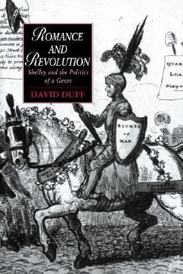 Romance and Revolution Shelley and the Politics of a Genre  2005 9780521021104 Front Cover