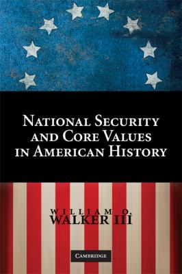 National Security and Core Values in American History   2009 9780521740104 Front Cover