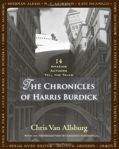 Chronicles of Harris Burdick Fourteen Amazing Authors Tell the Tales  2011 edition cover