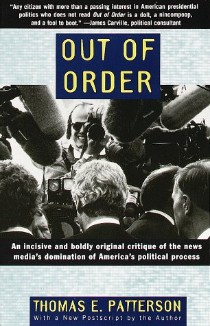 Out of Order An Incisive and Boldly Original Critique of the News Media's Domination of America's Political Process N/A edition cover