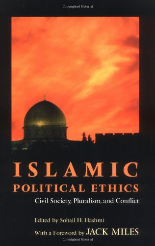 Islamic Political Ethics Civil Society, Pluralism, and Conflict  2002 edition cover