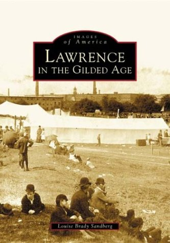 Lawrence in the Gilded Age   2004 9780738535104 Front Cover