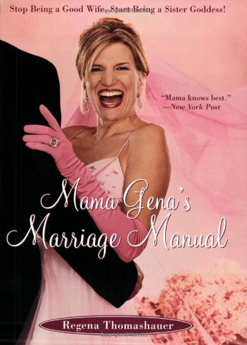 Mama Gena's Marriage Manual Stop Being a Good Wife, Start Being a Sister Goddess!  2004 9780743261104 Front Cover