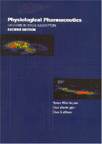 Physiological Pharmaceutics Barriers to Drug Absorption 2nd 2000 (Revised) edition cover