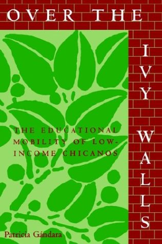 Over the Ivy Walls The Educational Mobility of Low-Income Chicanos N/A edition cover
