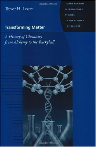 Transforming Matter A History of Chemistry from Alchemy to the Buckyball  2001 edition cover