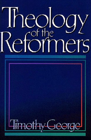 Theology of the Reformers  N/A 9780805420104 Front Cover