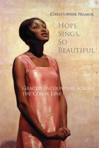 Hope Sings, So Beautiful: Graced Encounters Across the Color Line  2013 edition cover