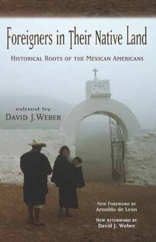 Foreigners in Their Native Land Historical Roots of the Mexican Americans 13th 2003 (Revised) edition cover